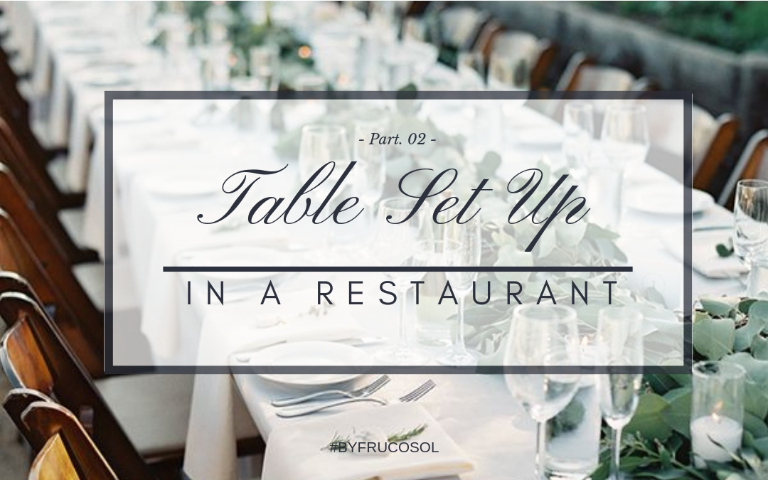 How to place the glasses on the table? Set up the table in a restaurant – Part Two