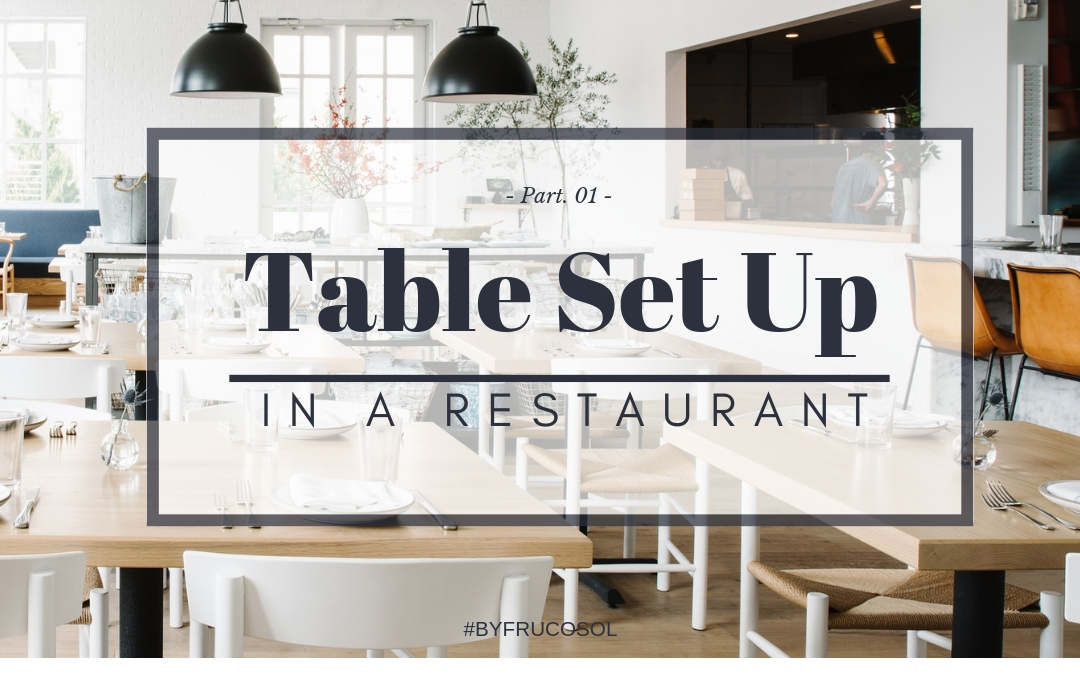Do you know how to position the table correctly? Setting up the table in a restaurant – Part One