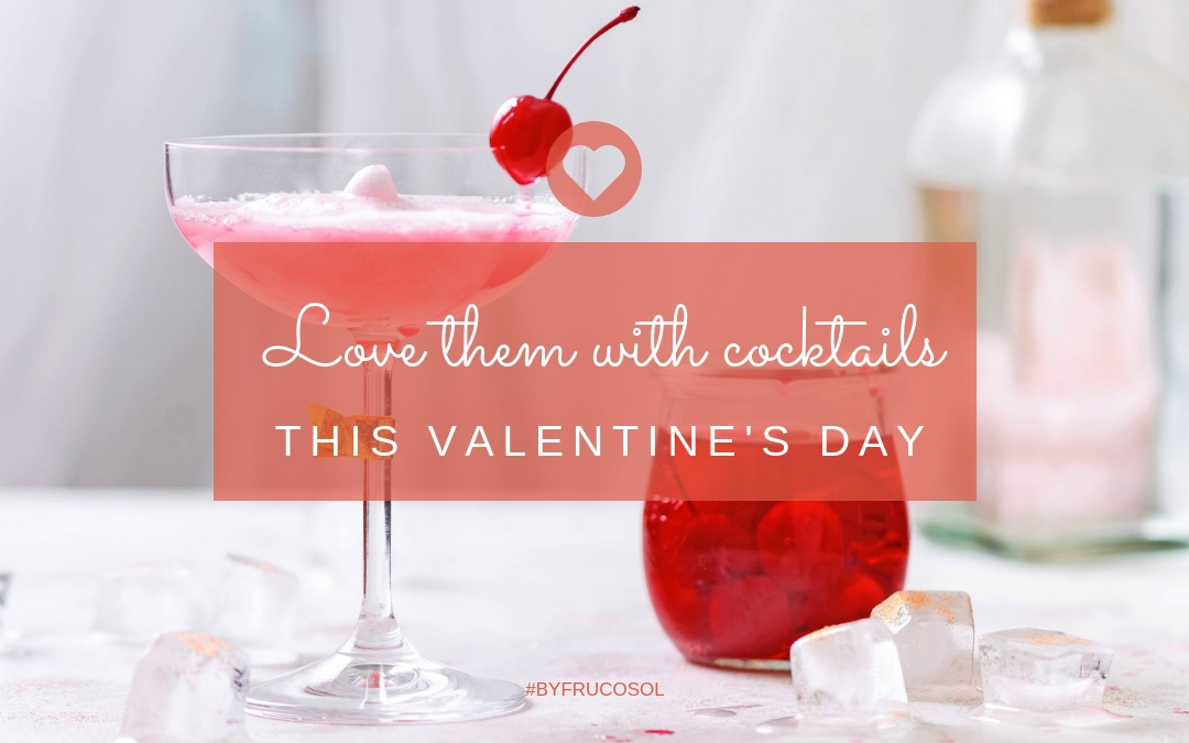 Love them with cocktails this Valentine's Day