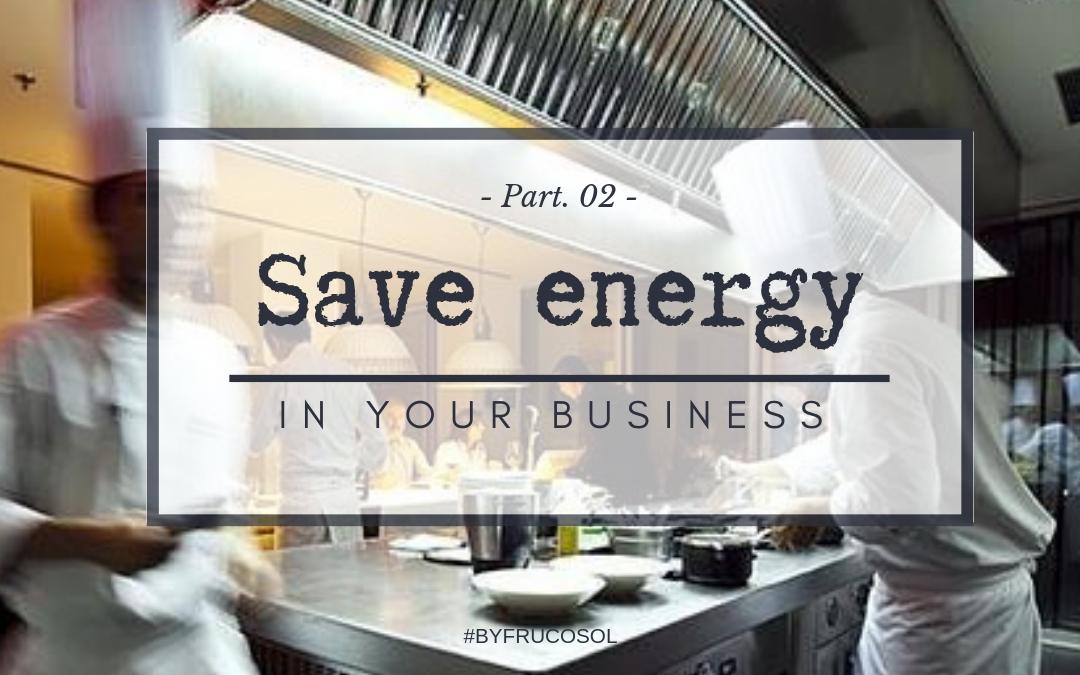 Ahorra energía en tu establecimiento – Parte 2 –