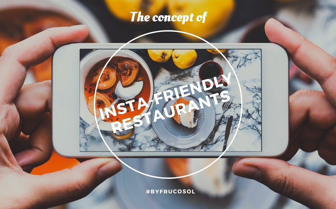 "The concept of ""insta-friendly restaurants"""