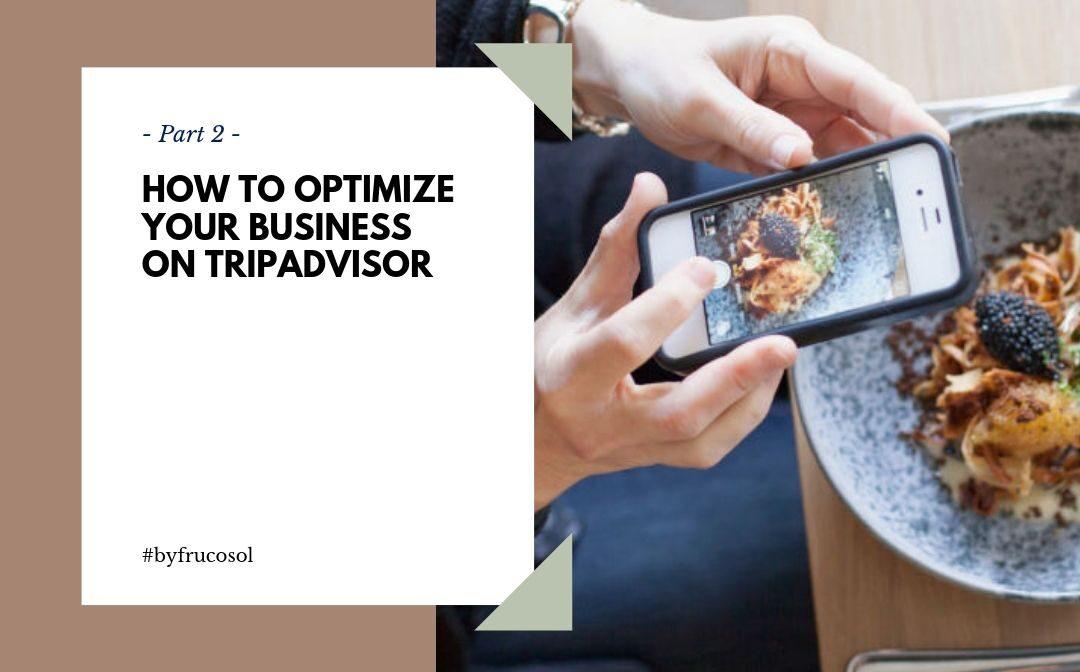 Cómo optimizar tu negocio en TripAdvisor -Parte 2-
