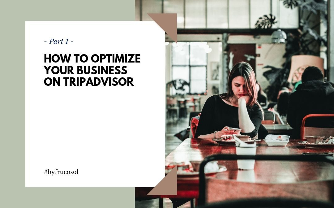 Cómo optimizar tu negocio en TripAdvisor -Parte 1-