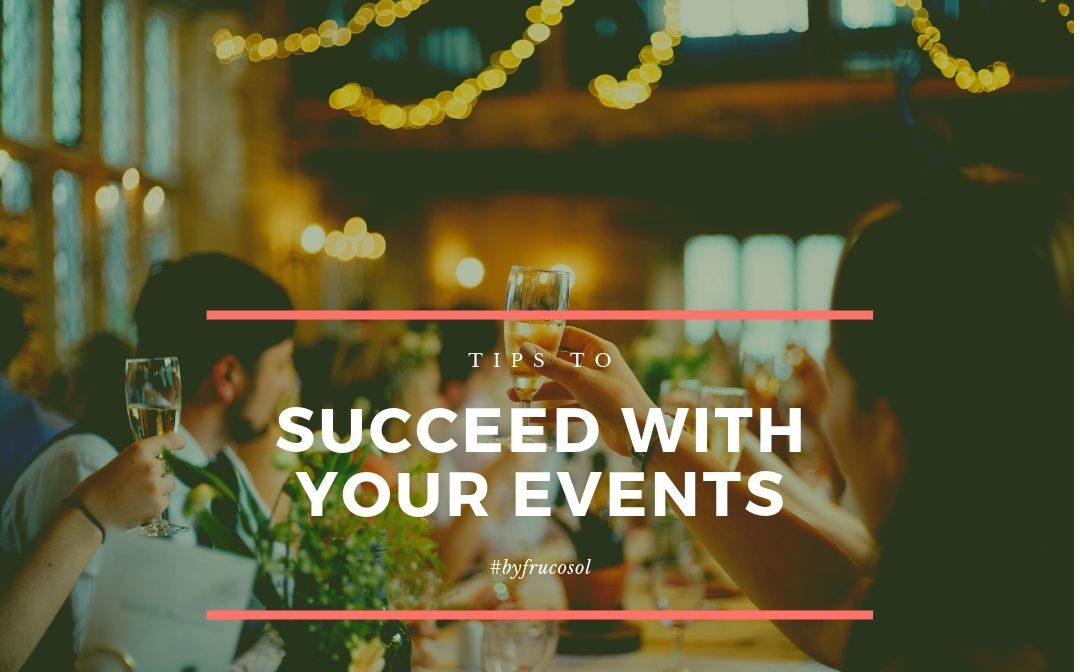 Tips to succeed with your events