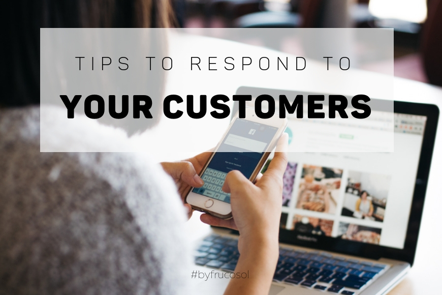 Tips to respond to your customers