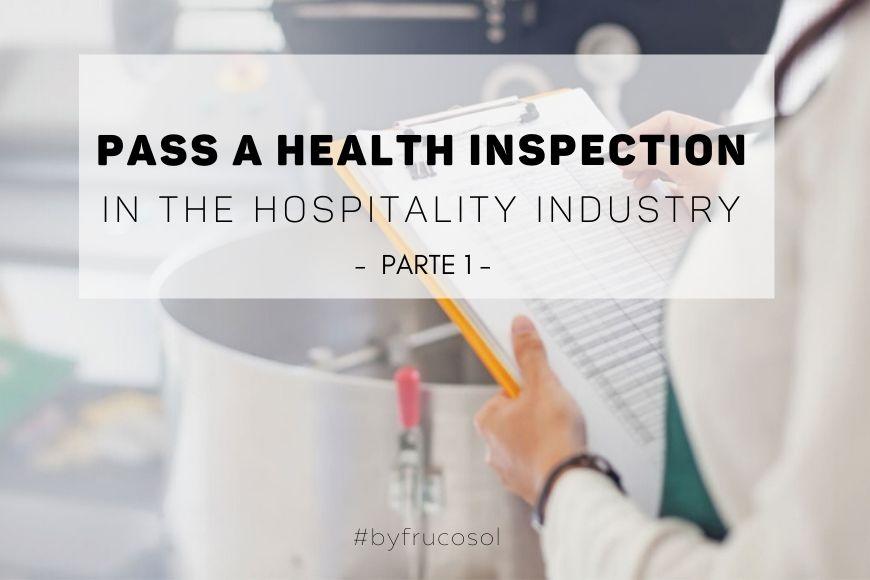 Superar una inspección de sanidad en la hostelería – Parte 1