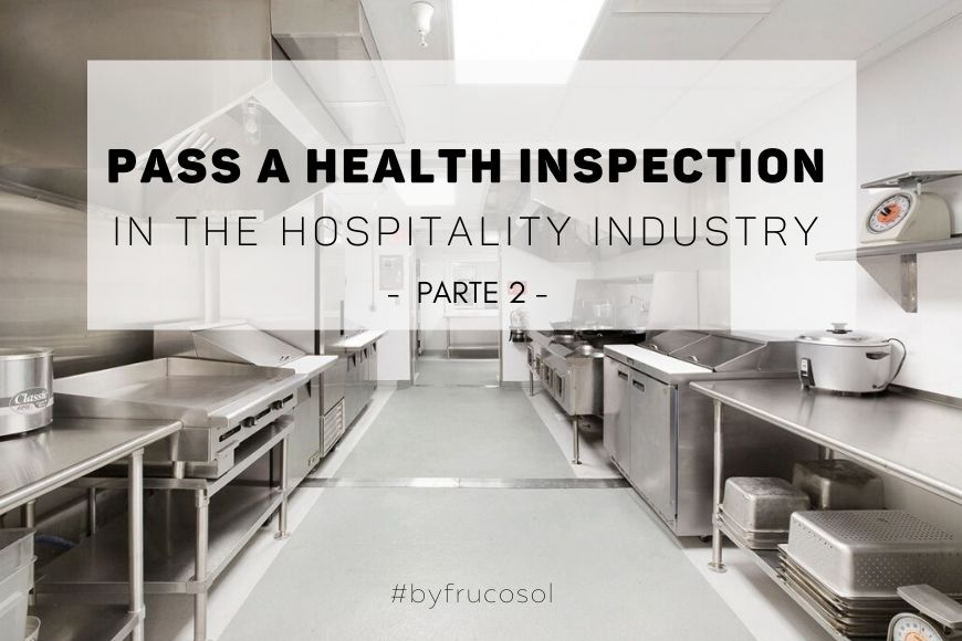 Pass a health inspection in the hospitality industry – Part 2