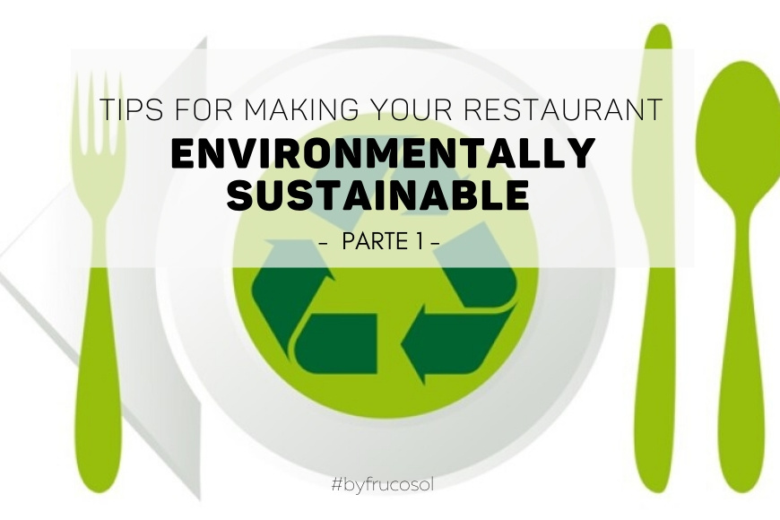 Tips for making your restaurant environmentally sustainable – Part 1