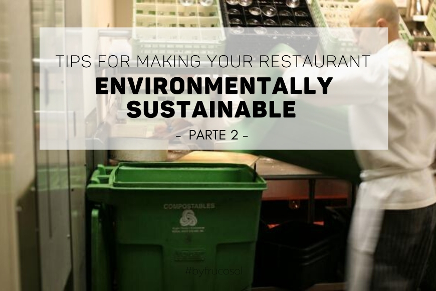 Tips for making your restaurant environmentally sustainable – Part 2