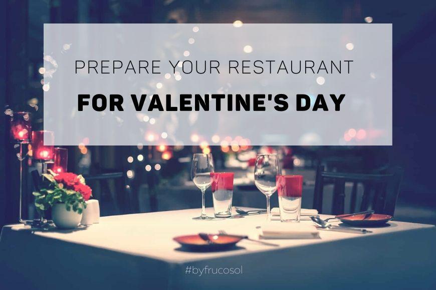 Prepara tu restaurante para el día de San Valentín.