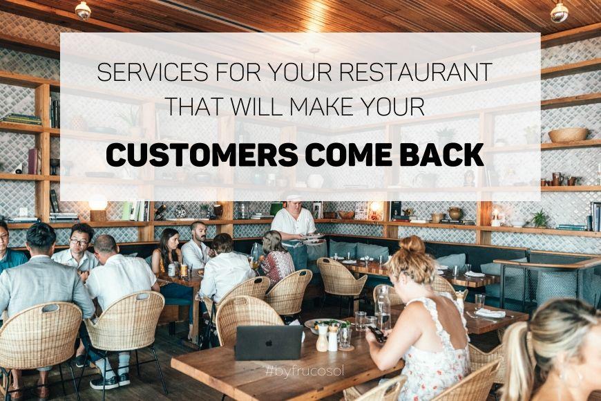 Servicios para tu restaurante que harán que tus clientes vuelvan.