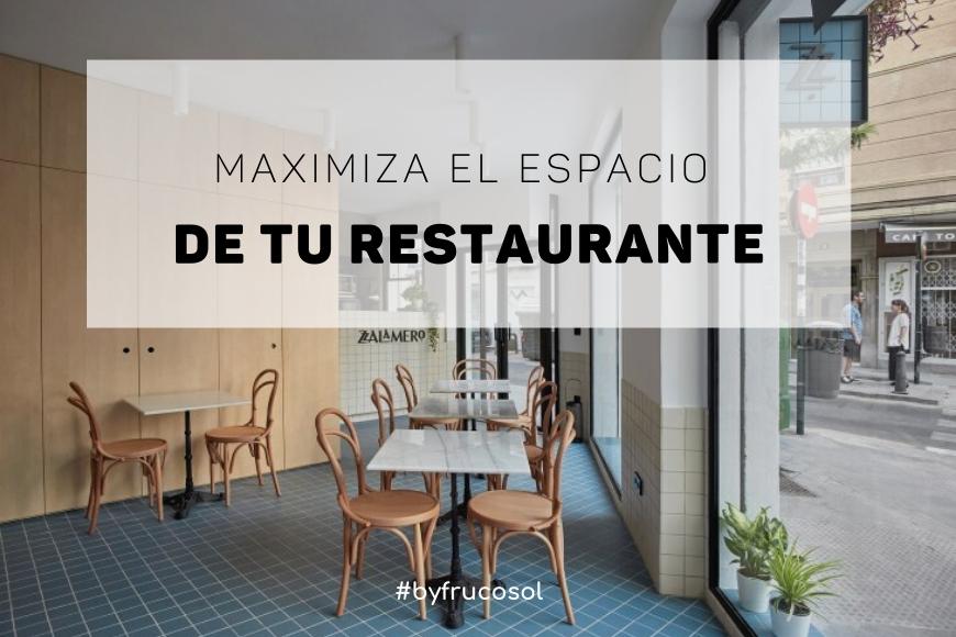 Maximiza el espacio de tu restaurante.
