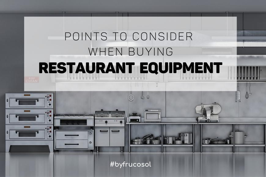 Points to consider when buying restaurant equipment.