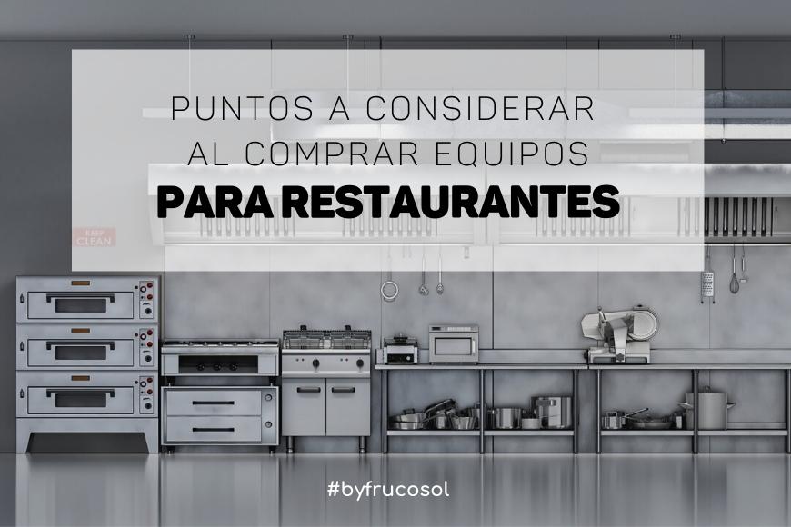 Puntos a considerar al comprar equipos para restaurantes.