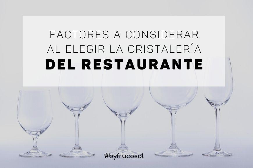 Factores a considerar al elegir la cristalería del restaurante.