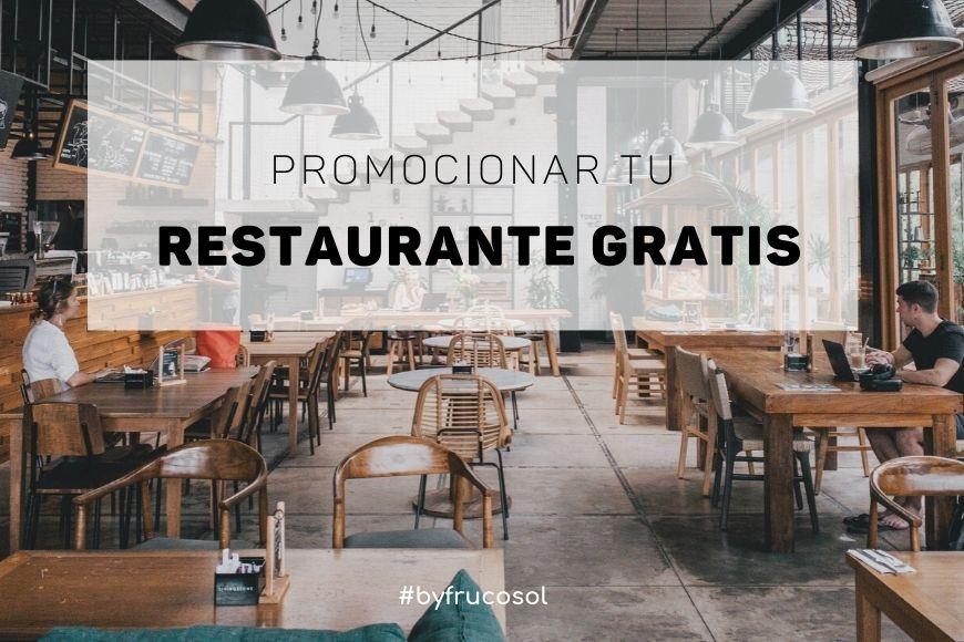 Promocionar tu restaurante gratis.